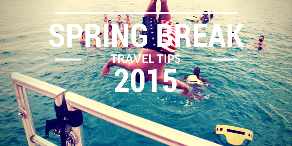STS Travel Spring Break 2015 Travel Tips